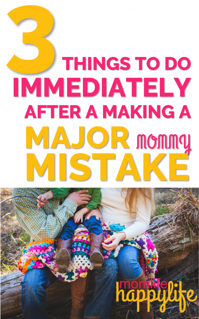 How to fix a mistake you made as a mom qucikly