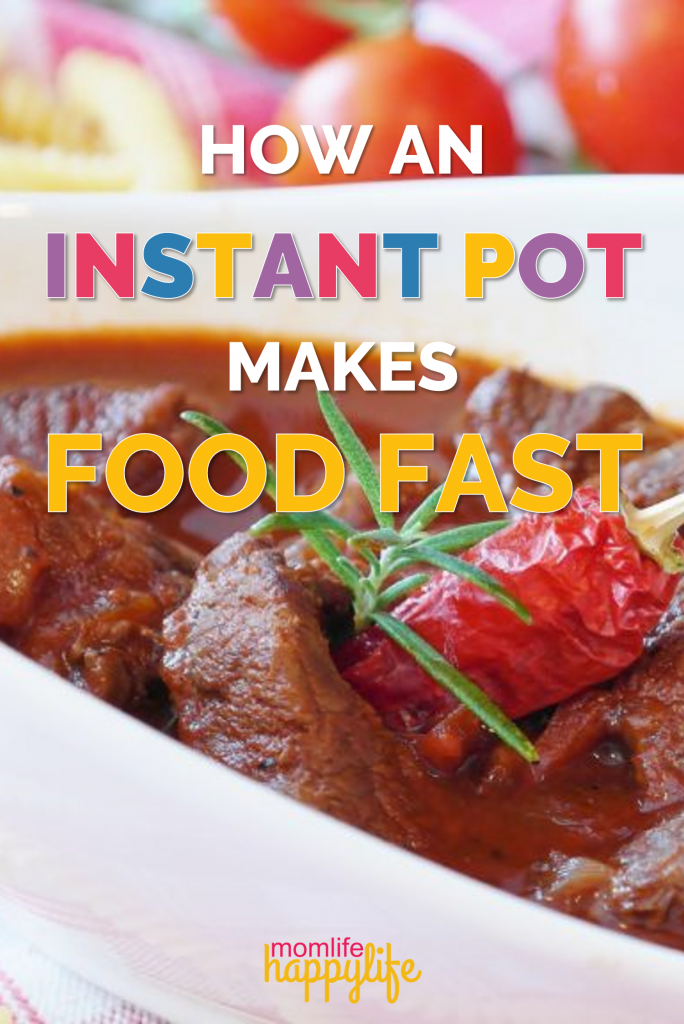 How an instant pot makes food fast #recipeinstantpot #instantpot www.momlifehappylife.com