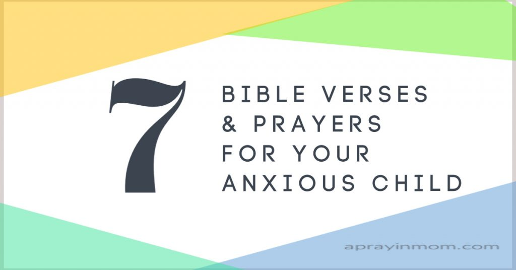 Bible verses and prayers for anxious child
