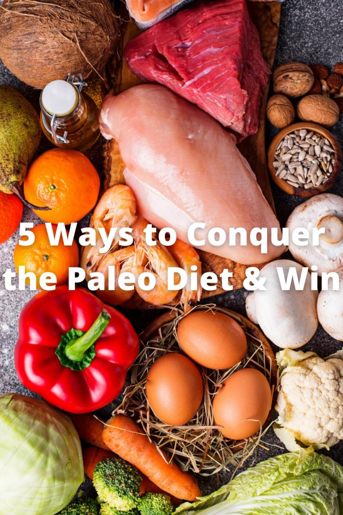 5 Ways to Conquer the Paleo Diet