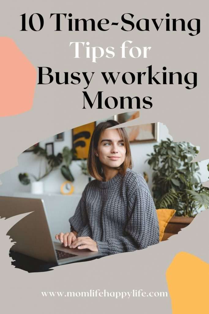 10 time saving tips for busy working moms