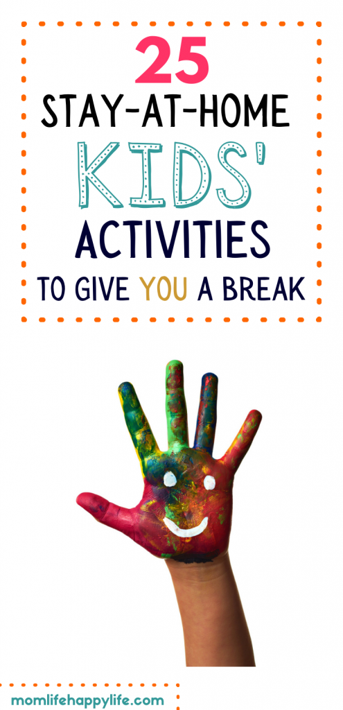 25 Stay-at-home kids' activities to give you a break.