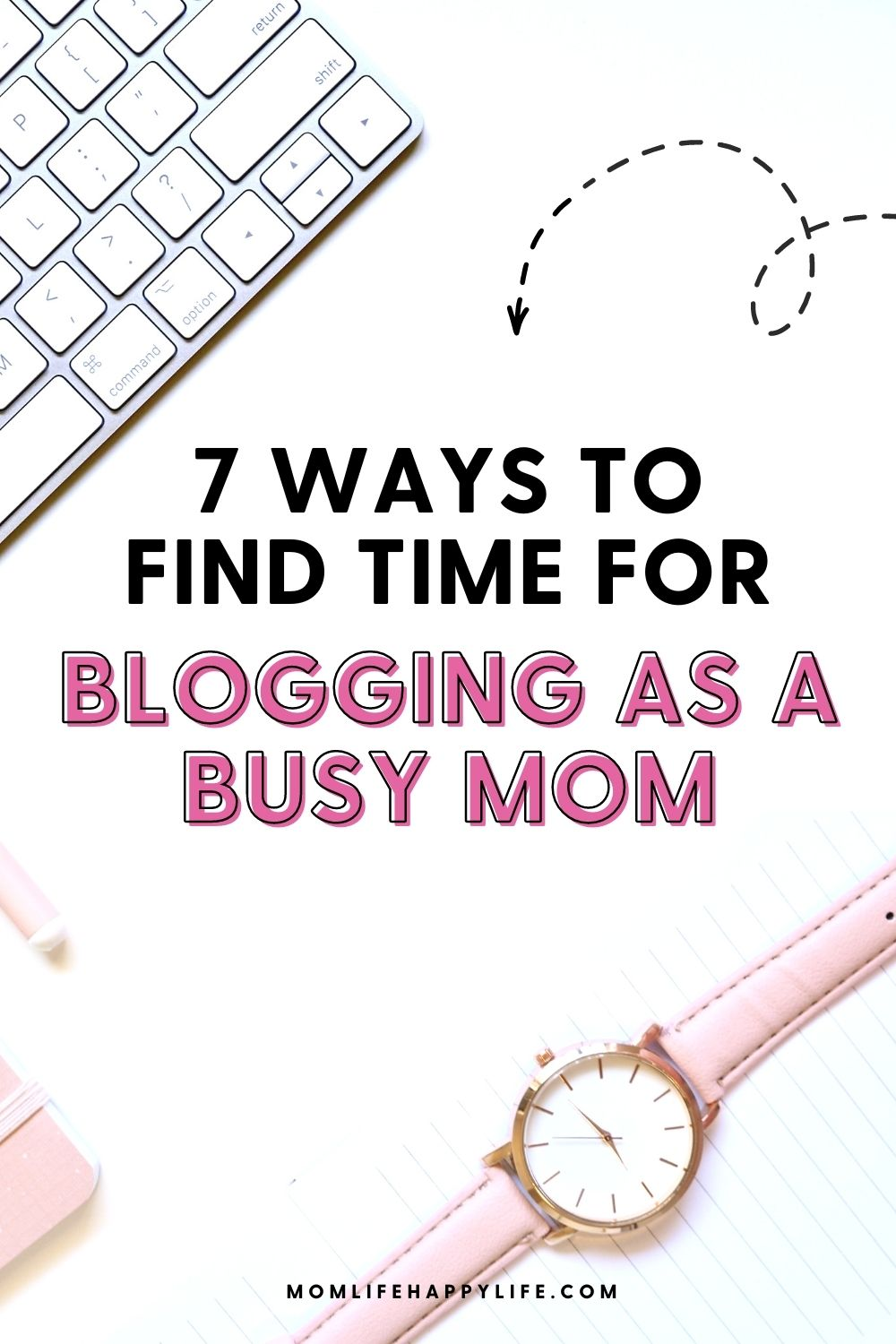 7 Ways to Find Time for Blogging as a Busy Mom