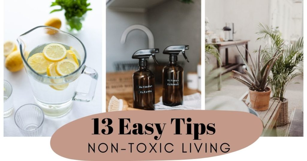 13 Easy Tips for Non-Toxic Living